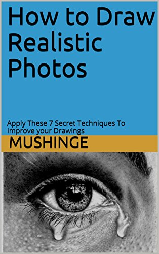 (How to Draw Realistic Photos: Easy Tips and Tricks - Apply These 7 Secret Techniques To Improve your Drawings, How to Draw Eyes, Portraits, Dogs and Flowers. ... Pencil on Paper. Cheap price ebook buy now)