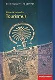 Tourismus: 2. vollständig überarbeitete Auflage 2011 (Das Geographische Seminar, Band 20)