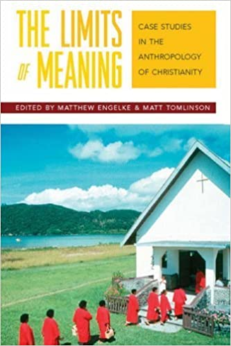 Book The Limits of Meaning: Case Studies in the Anthropology of Christianity (2007-10-30)