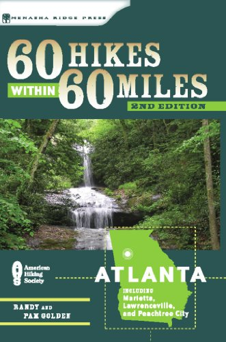 60 Hikes Within 60 Miles: Atlanta: Including Marietta, Lawrenceville, and Peachtree - In Stores Ga Marietta