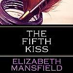 The Fifth Kiss | Elizabeth Mansfield