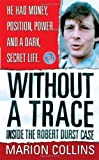Without a Trace (St. Martin's True Crime Library) Reissue edition by Collins, Marion (2002) Mass Market Paperback