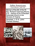 Memoir of the Life of the Rt Rev Richard Channing Moore, d D, , 1275674593