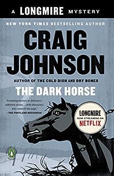 The Dark Horse: A Longmire Mystery (Walt Longmire Mysteries Book 5) by [Johnson, Craig]