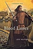 Blood Lance: A Medieval Noir