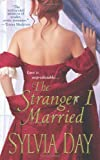 The Stranger I Married, Sylvia Day, 0758214758