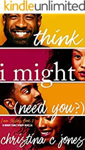 I Think I Might Need You (Love Sisters Book 2)