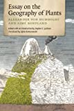 Essay on the Geography of Plants, Alexander von Humboldt and Aime Bonpland, 022605473X