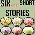 Six More Short Stories: Six Stories Short & Sweet | Brian Magar,Jason Z. Christie