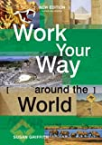 Work Your Way Around the World (13th Edition)