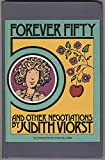 Forever Fifty and Other Negotiations, Judith Viorst, 0896219895