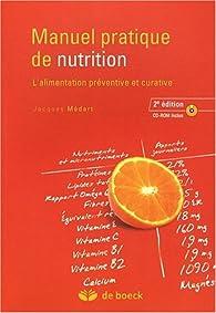 Manuel pratique de nutrition : l'alimentation préventive et curative par Jacques Médart