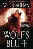 Wolf's Bluff, W. D. Gagliani, 1477834680