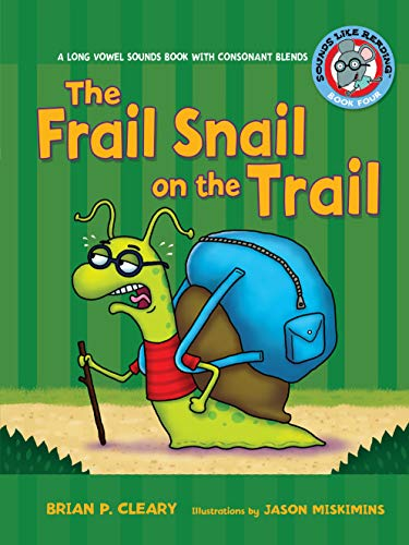 The Frail Snail on the Trail: A Long Vowel Sounds Book with Consonant Blends (Sounds Like Reading ®)