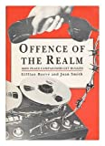 img - for Offence of the realm : how peace campaigners get bugged / Gillian Reeve and Joan Smith book / textbook / text book