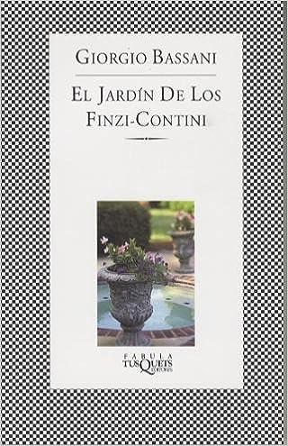 El jardín de los Finzi-Contini (FÁBULA): Amazon.es: Bassani, Giorgio: Libros