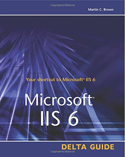 Microsoft IIS 6 Delta Guide [Jones, Don - Brown, Martin C.] (Tapa Blanda)