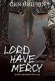 Lord Have Mercy (Possum Creek)