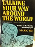 Talking Your Way Around the World, Mario Pei, 0060133279