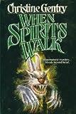 When Spirits Walk, Christine Gentry, 1555472273