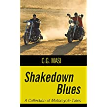 Shakedown Blues: A Collection of Motorcycle Tales