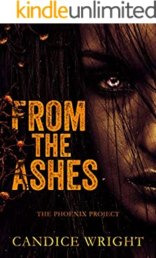 From the Ashes: The Phoenix Project (The Phoenix Project Duet Book One)