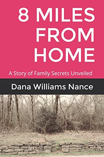 8 Miles from Home: A Story of Family Secrets Unveiled