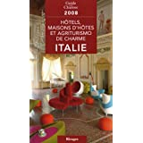 Hôtels, maisons d'hôtes et agriturismo de charme en Italie 2008