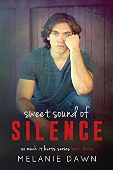 Sweet Sound of Silence (So Much It Hurts series Book 3) by [Dawn, Melanie]