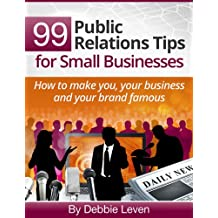 99 Public Relations Tips for Small Businesses