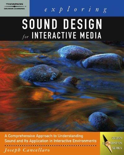 Exploring Sound Design for Interactive Media (06) by Cancellaro, Joseph [Paperback (2005)]