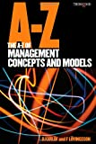 The A to Z of Management Concepts and Models, Bengt Karlof and F. Lovingsson, 1854183907