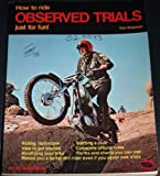 How to Ride Observed Trials, Carl Shipman, 091265614X
