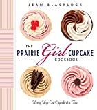 Best Cupcakes - The Prairie Girl Cupcake Cookbook: Living Life One Review