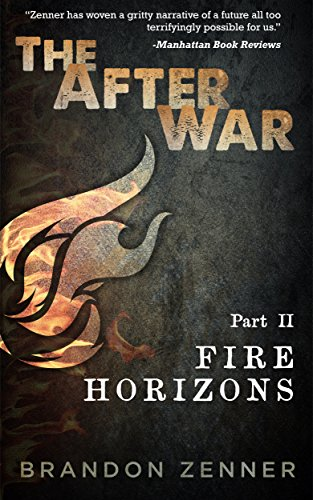 The After War - Part II: Fire Horizons by [Zenner, Brandon]