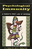 Psychological Immunity : Parent's First Line of Defense, Reddy, K. L., 1882792114