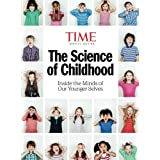 TIME The Science of Childhood: Inside The Minds Of Our Younger Selves