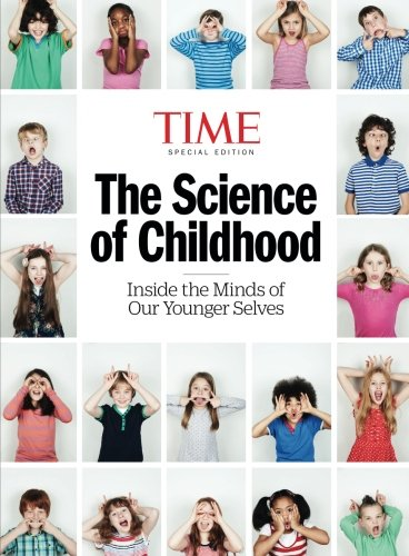 TIME The Science of Childhood: Inside The Minds Of Our Younger Selves - Time Magazine Special Edition