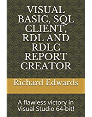 VISUAL BASIC, SQL CLIENT, RDL AND RDLC REPORT CREATOR: A flawless victory in Visual Studio 64-bit!
