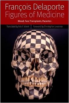 Book Figures of Medicine: Blood, Face Transplants, Parasites (Forms of Living)