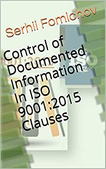 Control of Documented Information In ISO 9001:2015 Clauses by [Fomichov, Serhii]