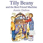 Tilly Beany and the Best Friend Machine | Annie Dalton