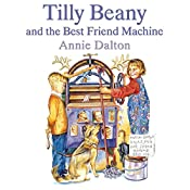 Tilly Beany and the Best Friend Machine   Annie Dalton