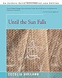 Until the Sun Falls, Cecelia Holland, 0595007996