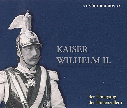 Kaiser Wilhelm II. 2 CDs