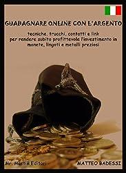 Guadagnare online con argento, monete lingotti e gioielli (Italian Edition)