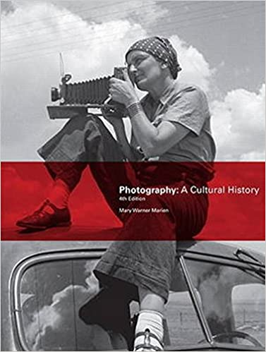 Photography A Cultural History Th Edition Th Edition