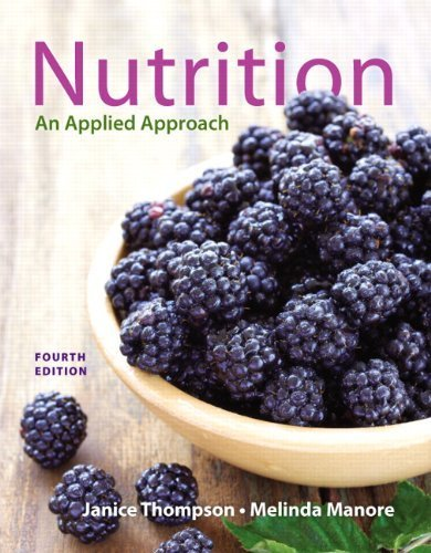 Nutrition: An Applied Approach (4th Edition) by Thompson, Janice J., Manore, Melinda (2014) Paperback