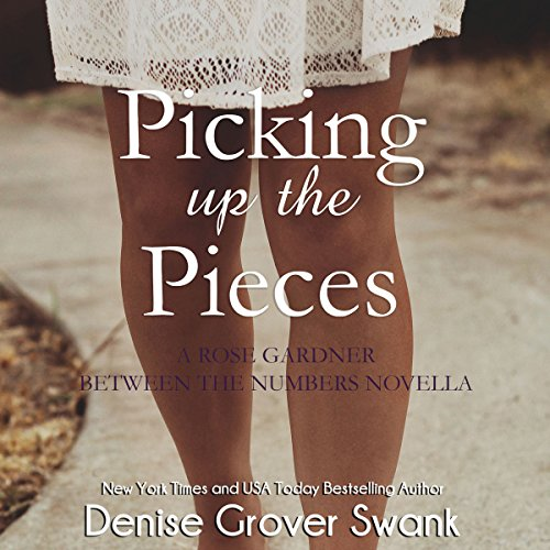 Picking up the Pieces: Rose Gardner, Book 5.5