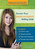 Sharpen Your Debate and Speech Writing Skills, Jennifer Rozines Roy and Johannah Haney, 1598453416